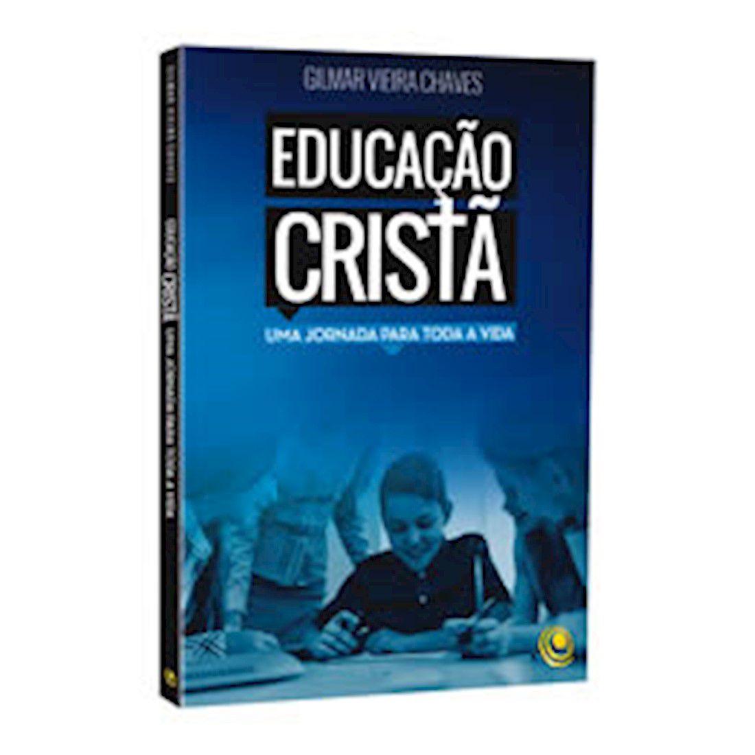 Livro  Educação Cristã - Uma Jornada Para Toda Vida