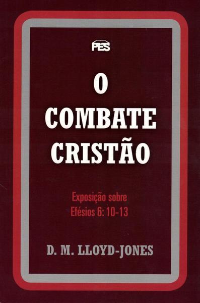 Livro Efésios - Exposição Cap. 6.10-13 - O Combate Cristão