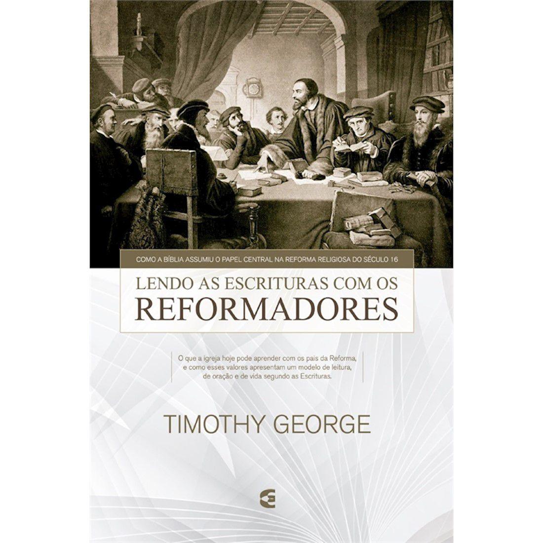 Livro Lendo As Escrituras Com Os Reformadores