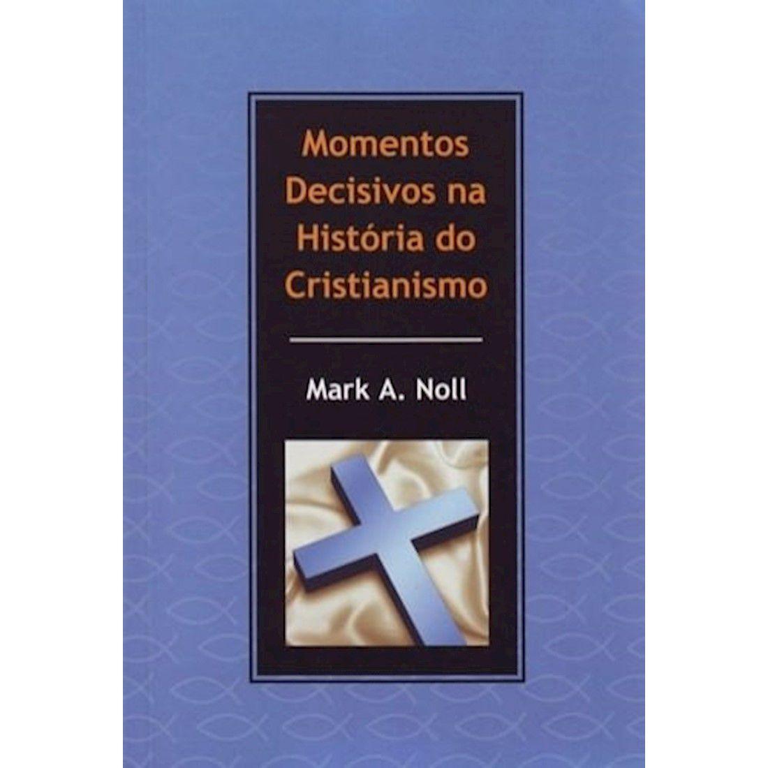 Livro Momentos Decisivos na História do Cristianismo