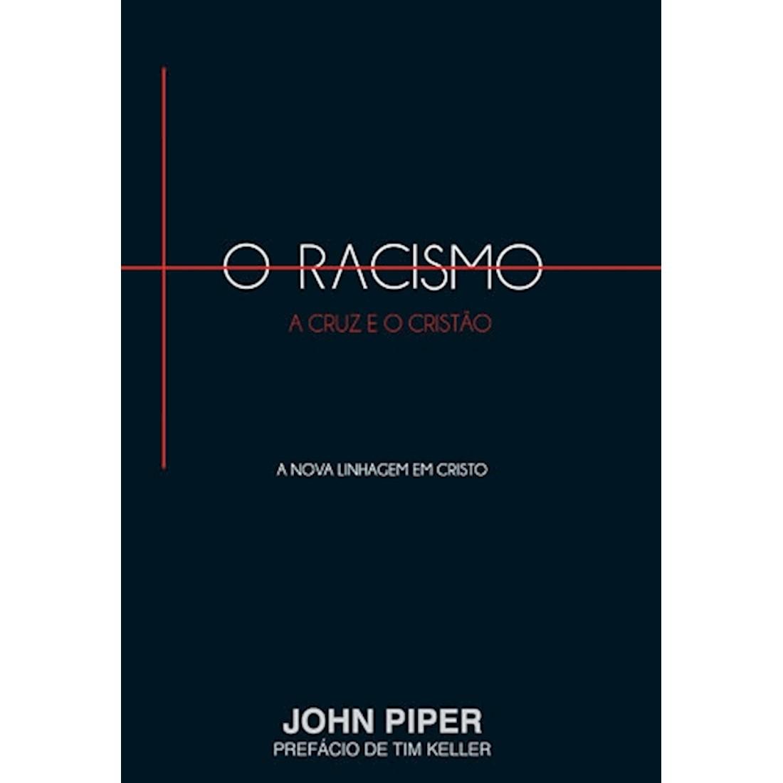 Livro O Racismo, a Cruz e o Cristão