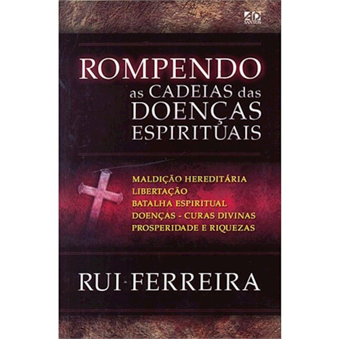 Livro Rompendo as Cadeias das Doenças Espirituais