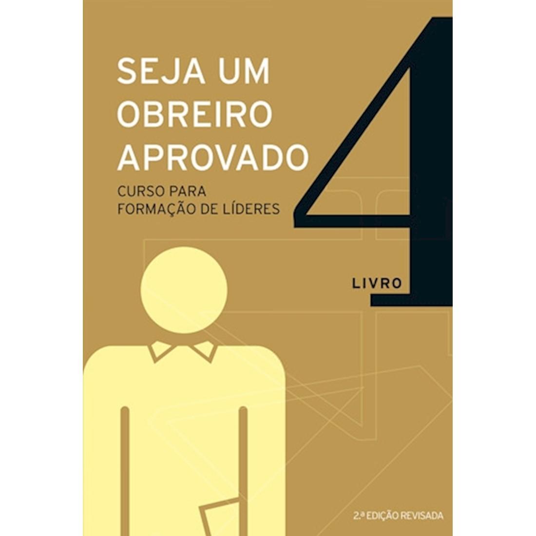 Livro Seja um Obreiro Aprovado - Livro 4 (Nova Edição)