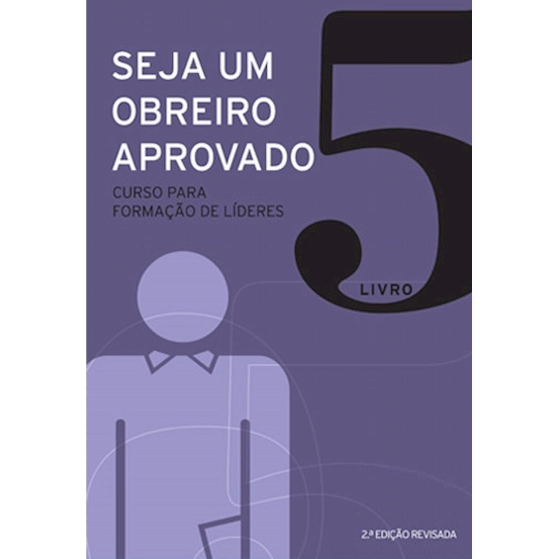 Livro Seja um Obreiro Aprovado - Livro 5 (Nova Edição)