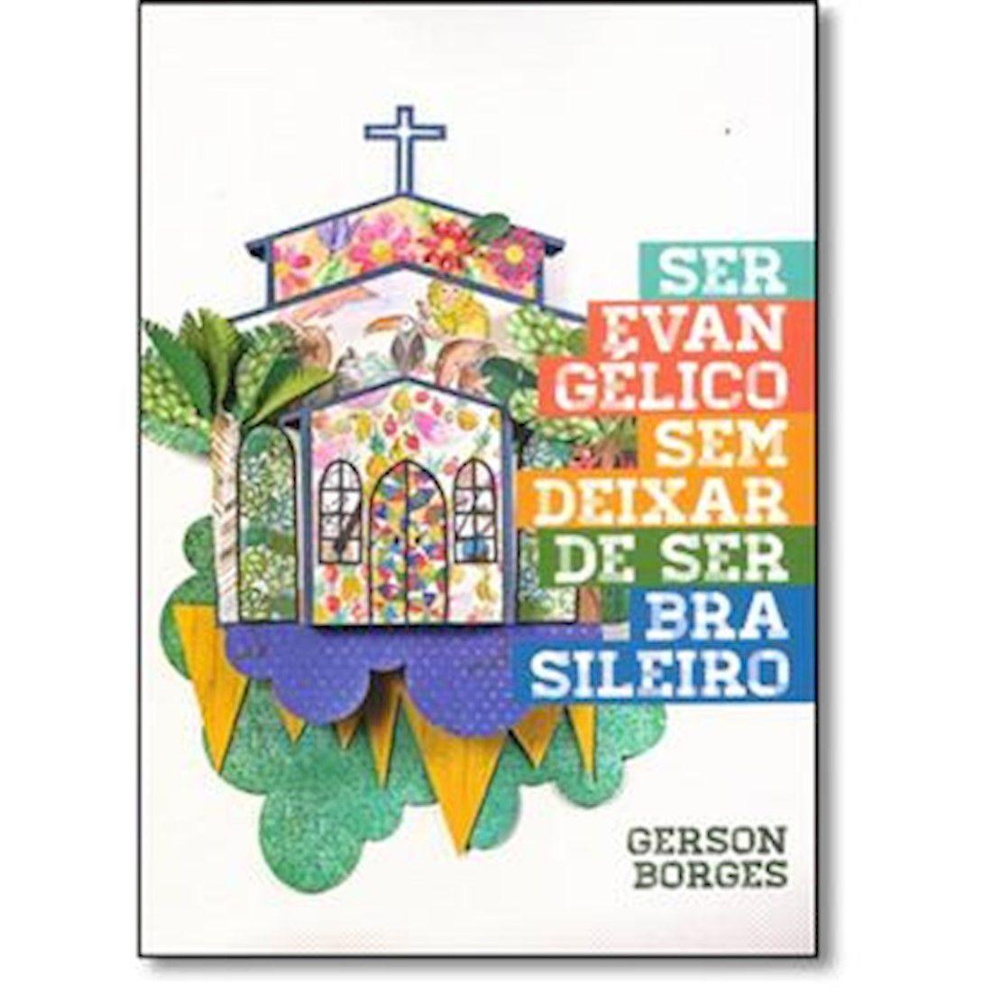 Livro Ser Evangélico sem Deixar de Ser Brasileiro