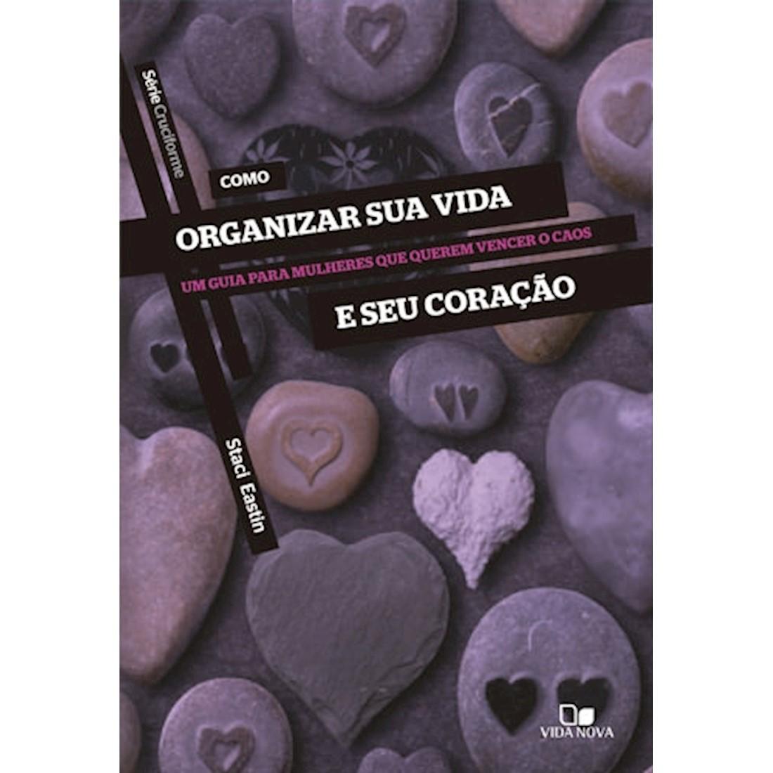 Livro Série Cruciforme - Como Organizar sua Vida e seu Coração