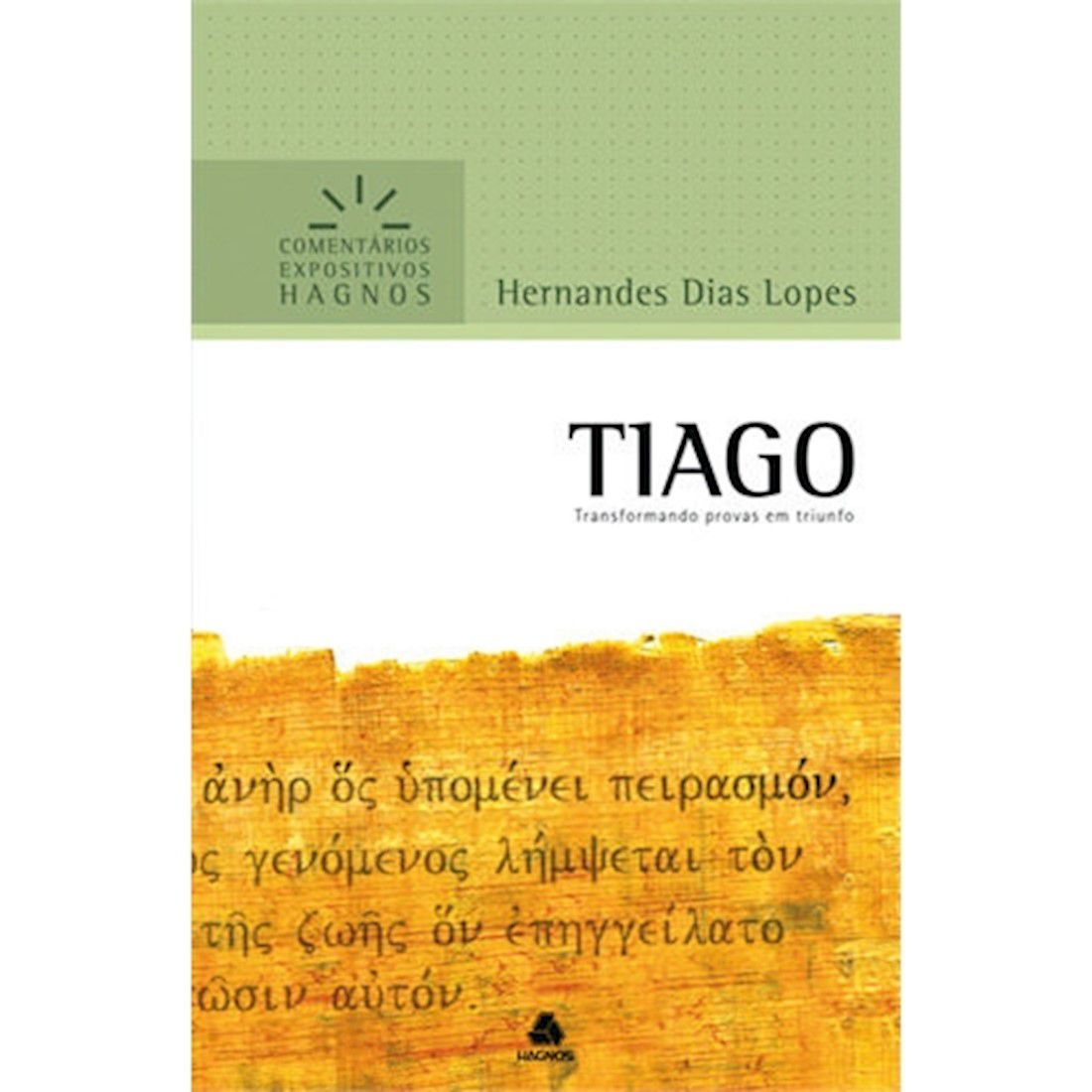 Livro Tiago | Comentários Expositivos Hagnos