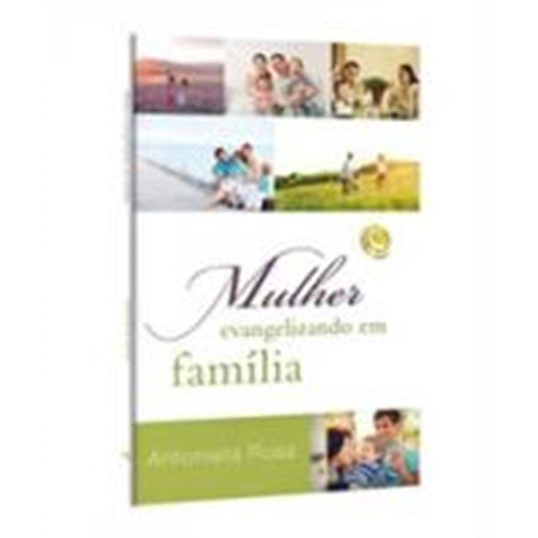 Mulher Evangelizando em Família