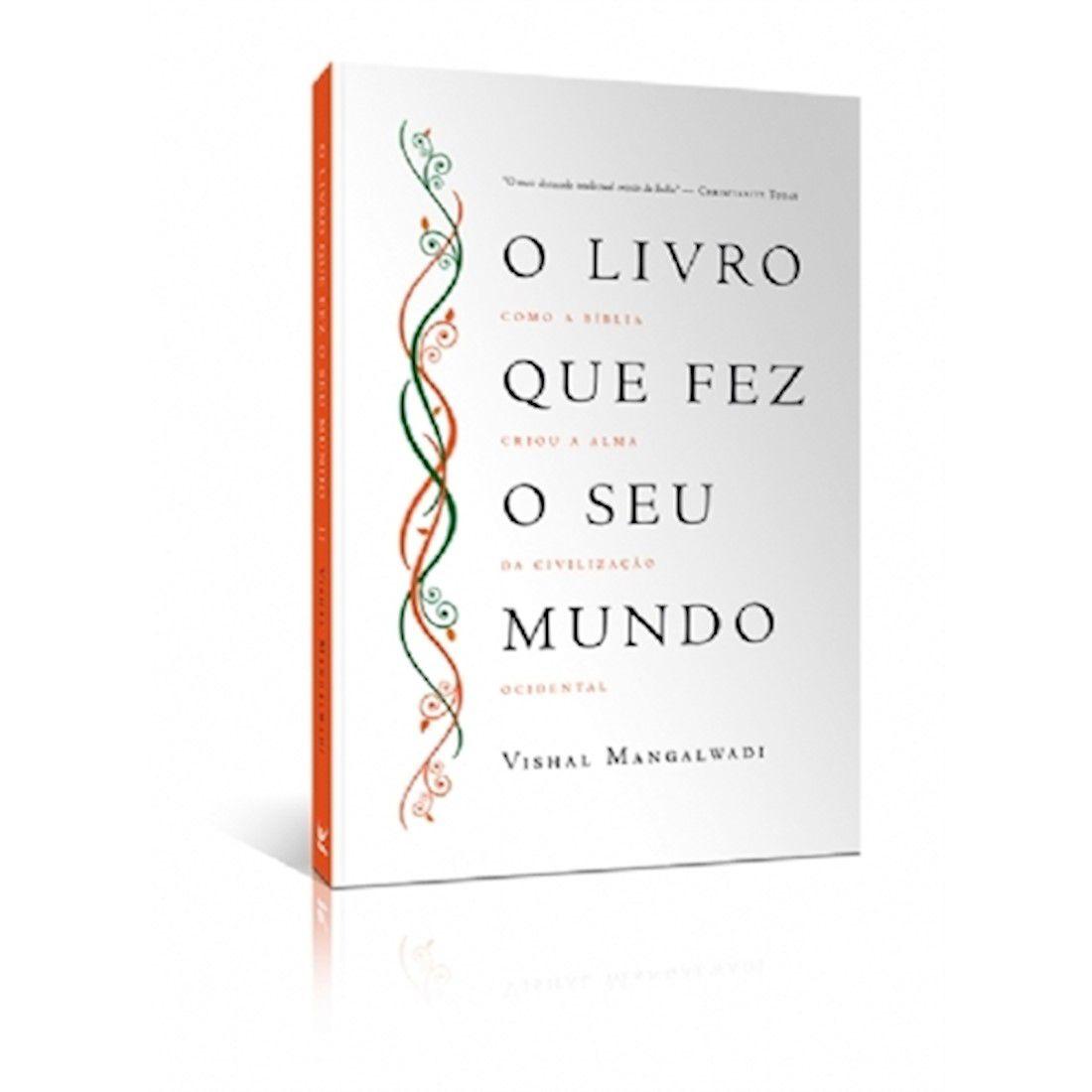 O Livro Que Fez o Seu Mundo