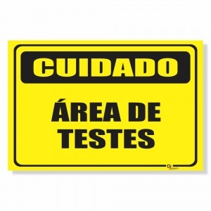 Placa de Sinalização Cuidado Área de Testes