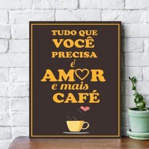 Placa Decorativa Você Precisa Amor e Mais Café