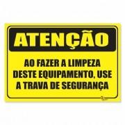Placa PVC Atenção ao Fazer a Limpeza Use Trava de Segurança