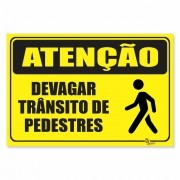 Placa PVC Atenção Devagar Transito de Pedestres