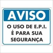Placa PVC Aviso o Uso de E.P.I é para sua segurança