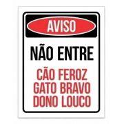 Placa PVC Cão Feroz Gato Bravo Dono Louco