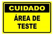 Placa PVC Cuidado Área de Testes 23x18cm Segurança