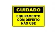 Placa PVC Cuidado Equipamento com Defeito não Use
