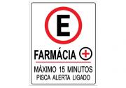 Placa PVC Estacionamento Farmácia Maximo 15 Minutos Pisca
