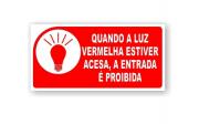 Placa PVC Proibida Entrada com Luz Vermelha Acesa