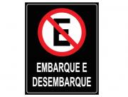 Placa PVC Proibido Estacionar Embarque e Desembarque Preto
