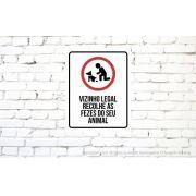 Placa PVC Vizinho Legal Recolhe Fezes do seu Animal