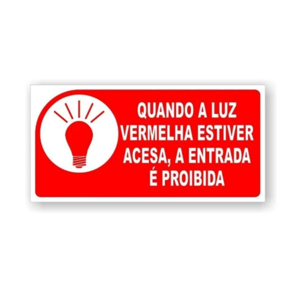 Adesivo Informação Entrada Proibida com Luz Vermelha Acesa