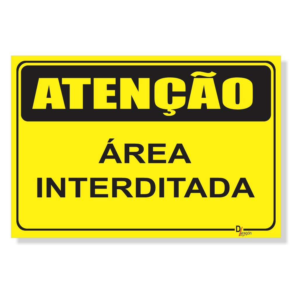 Placa de Sinalização Atenção Área Interditada