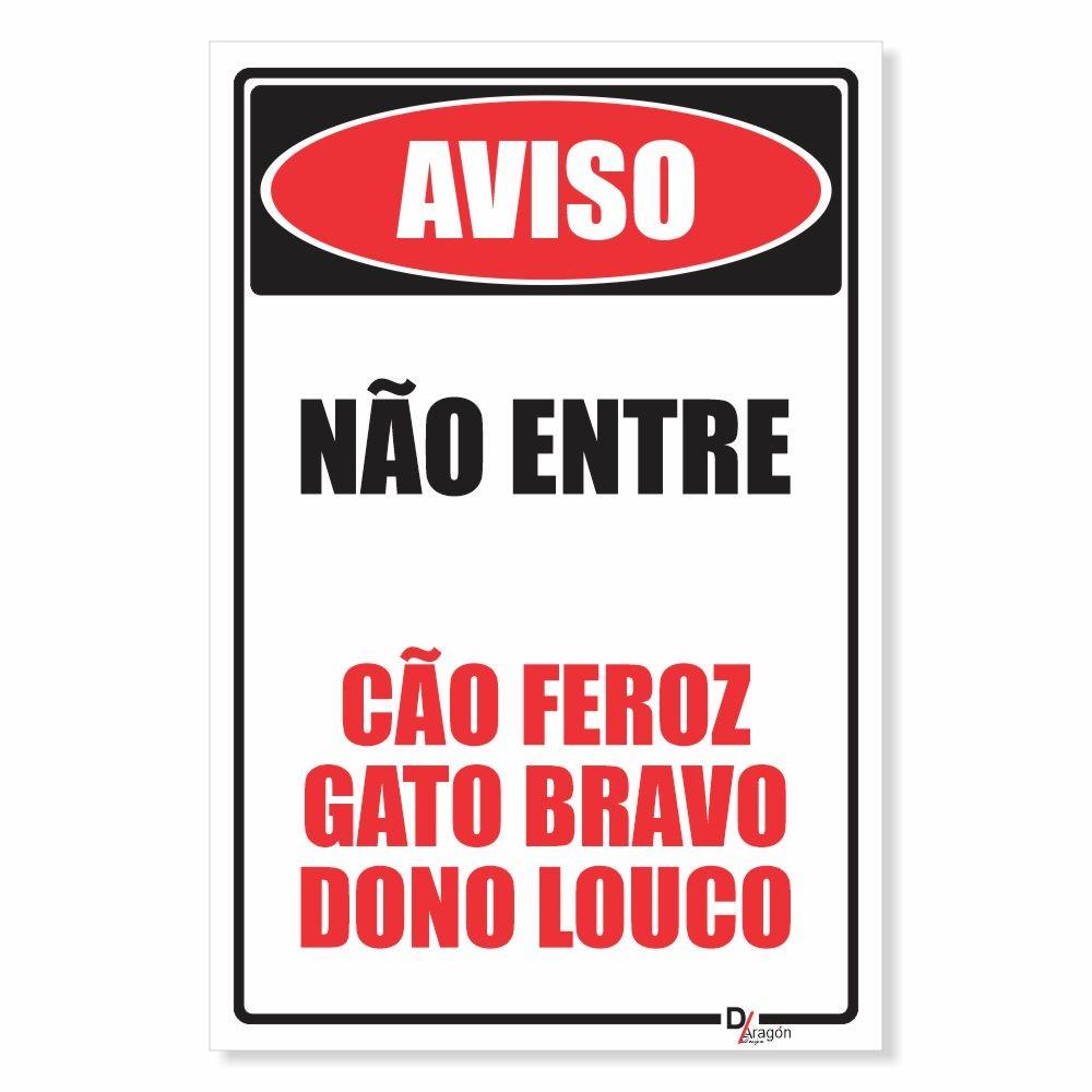 Placa de Sinalização Cão Feroz Gato Bravo Dono Louco