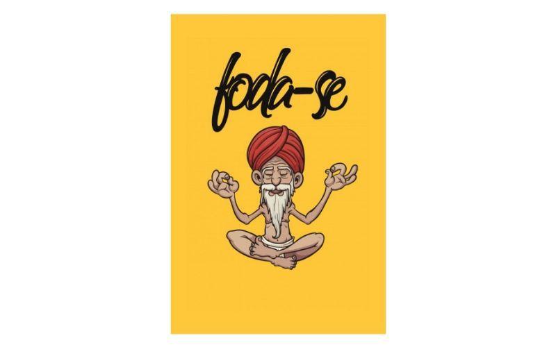 Placa Decorativa Zen Meditação Foda-se