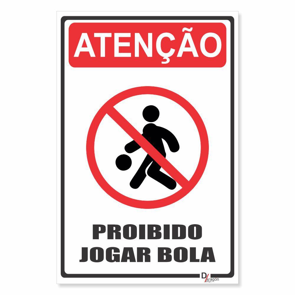 Placa PVC Atenção Proibido Jogar Bola