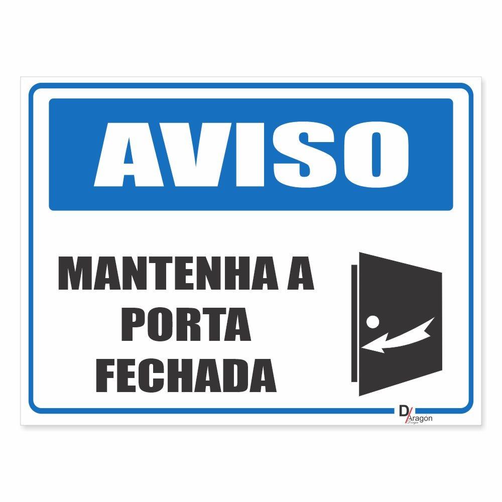Placa PVC Aviso Mantenha a Porta Fechada 18x23cm Azul