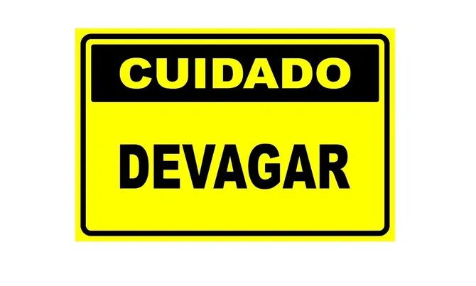 Placa PVC Cuidado Devagar 23x18cm Amarelo Atenção