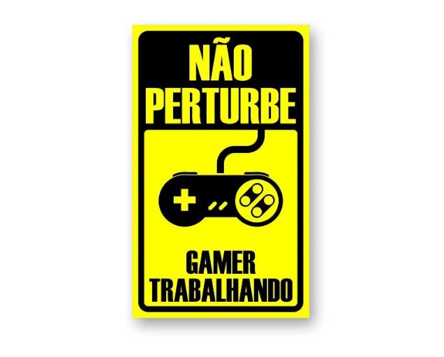 Placa PVC Não Perturbe Gamer Trabalhando