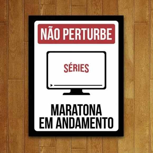 Placa PVC Não Perturbe Séries Maratona em Andamento