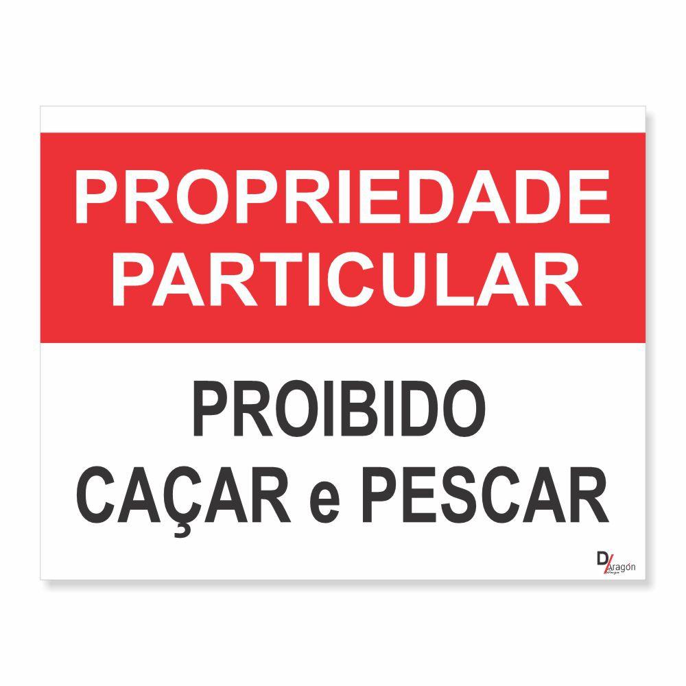 Placa PVC Propriedade Particular Proibido Caçar e Pescar