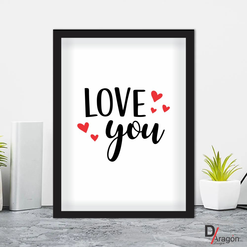 Quadro Decorativo Série Love Collection Love You