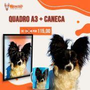 QUADRO A3 + CANECA PERSONALIZADA ( COM A FOTO DO SEU PET)
