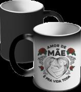 CANECA MÁGICA DIA DAS MÃES - AMOR DE MÃE