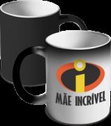 CANECA MÁGICA DIA DAS MÃES - MÃE INCRÍVEL