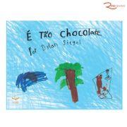 Livro Infantil É Tão Chocolate