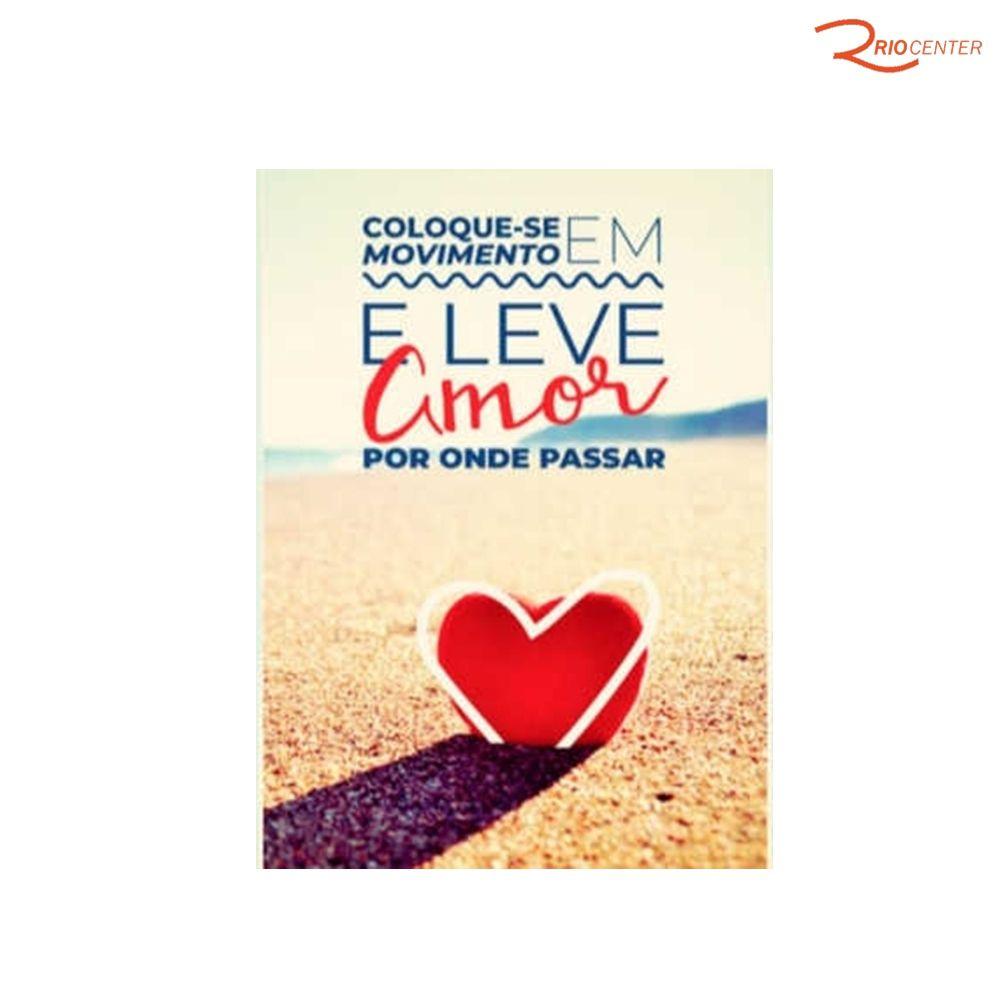 Coloque-Se Em Movimento E Leve Amor Por Onde Passar