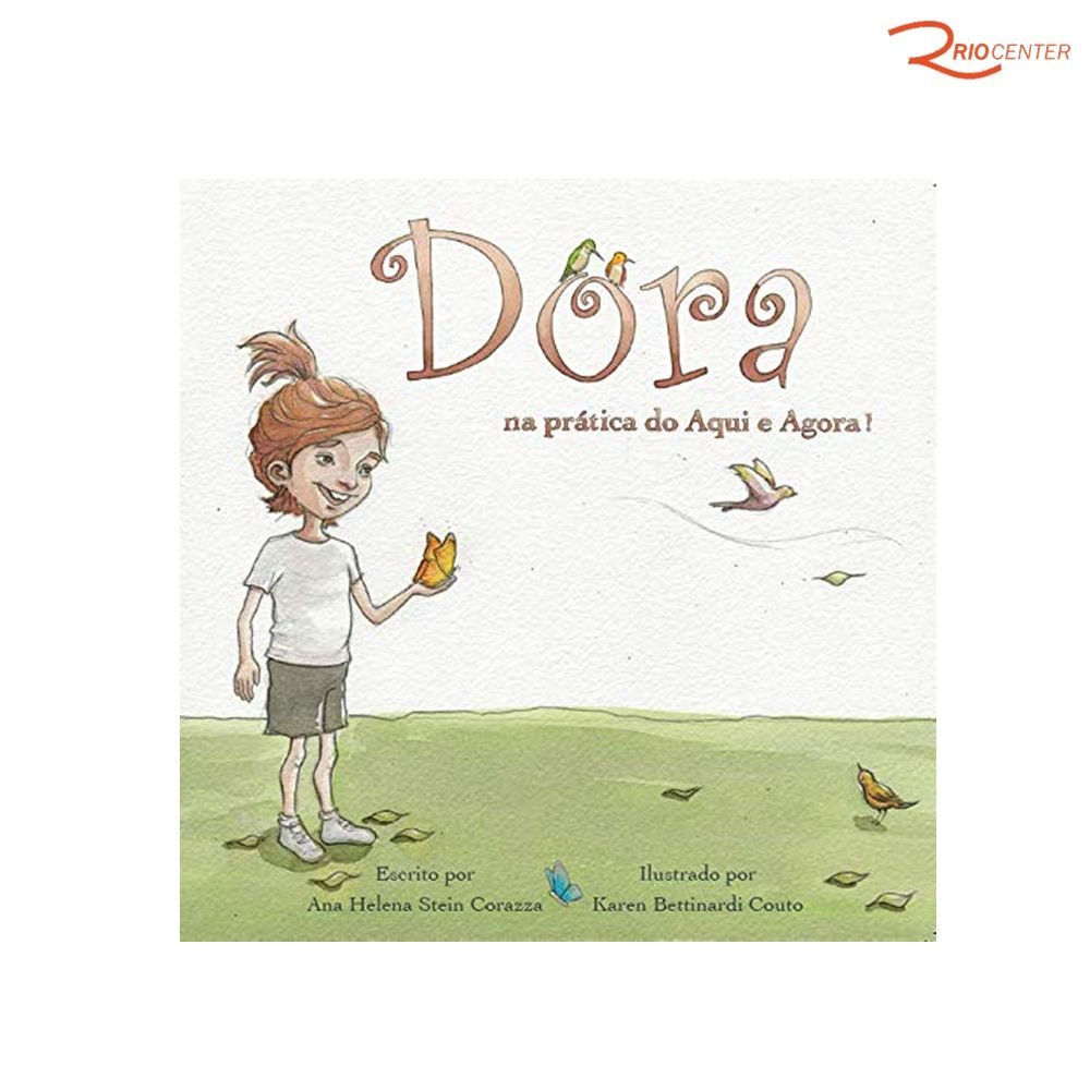 Livro Infantil Dora Na Prática Do Aqui E Agora