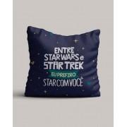 Almofada Entre Star Wars e Star Trek, eu prefiro Star com você