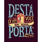 Camiseta Destá, eu hei de ver você bater em minha porta - Dorgival Dantas