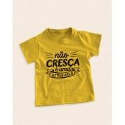 Camiseta Infantil Não cresça, é uma armadilha!