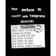 Camiseta Mas ontem eu recebi um telegrama... - Zeca Baleiro