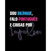 Camiseta Sou bilíngue, falo português e coisas por impulso