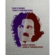 Camiseta Tudo é divino, tudo é maravilhoso... - Caetano Veloso e Belchior