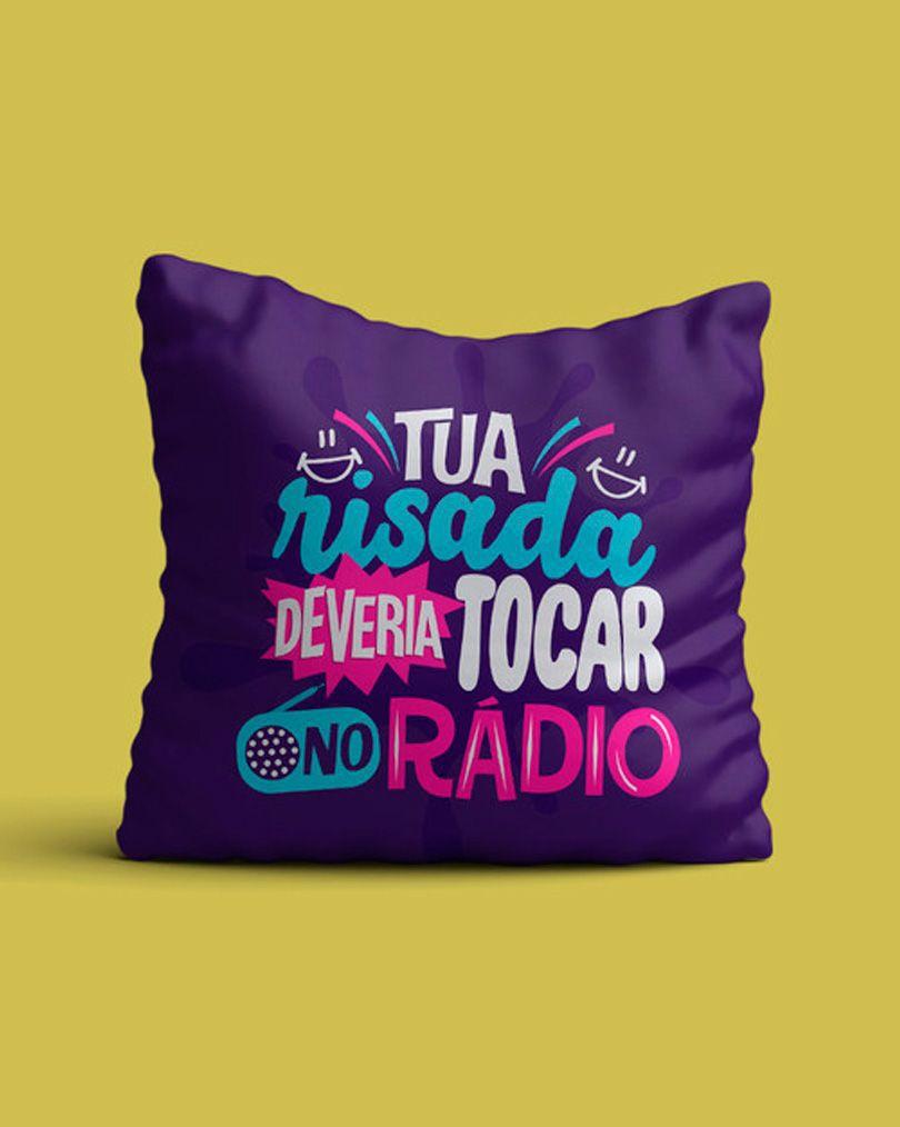 Almofada Tua risada deveria tocar no rádio