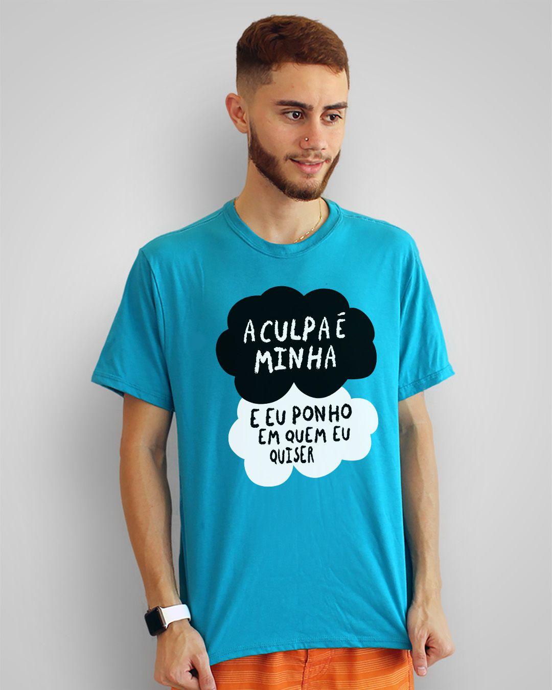 Camiseta A culpa é minha e eu ponho em quem eu quiser